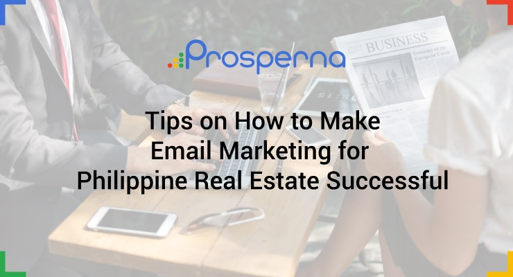 Tips on How to Make Email Marketing for Philippine Real Estate Successful